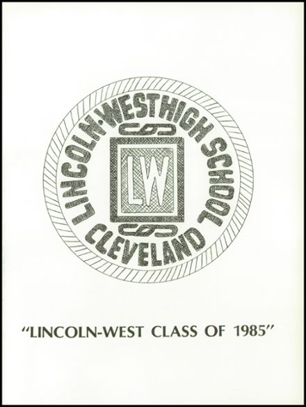 Explore 1985 Lincoln-West High School Yearbook, Cleveland