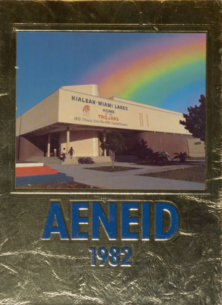 Hialeah Miami Lakes >> 1982 Hialeah Miami Lakes High School Yearbook