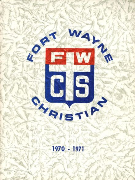 1971 Ft. Wayne Christian High School Yearbook Cover