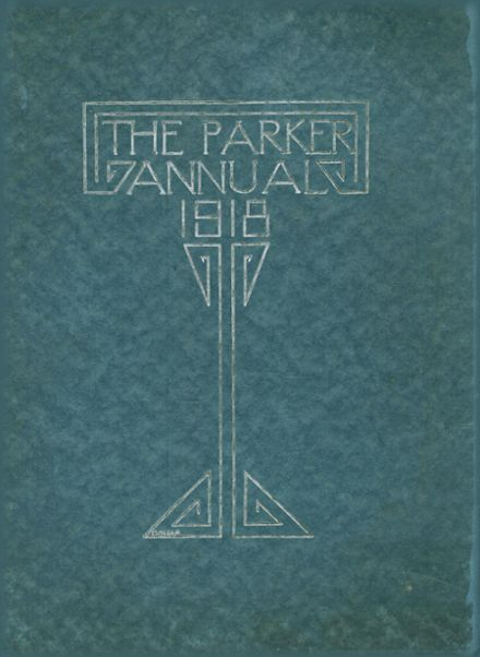 1918 Parker High School Yearbook Cover