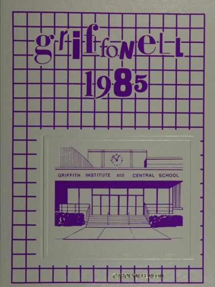 1985 Griffith Institute High School Yearbook Cover