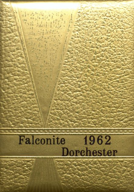 1962 Dorchester High School Yearbook Cover