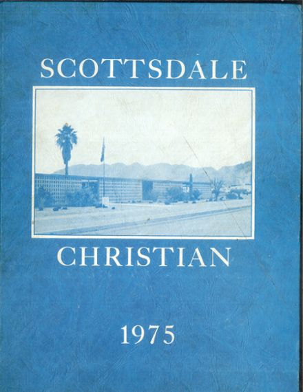 1975 Scottsdale Christian High School Yearbook Cover