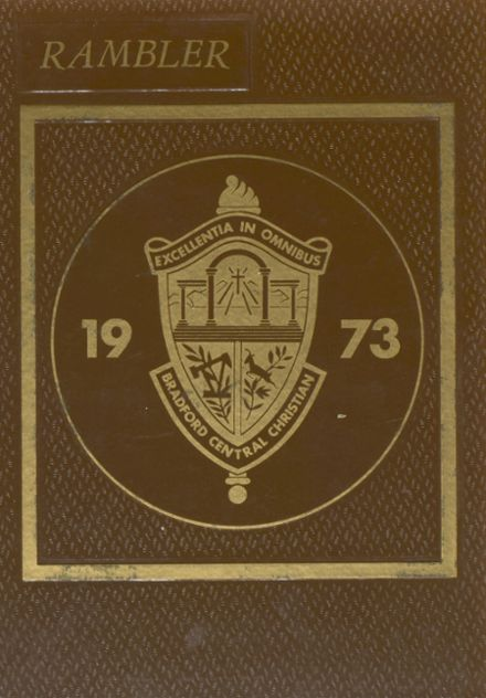 1973 Bradford Central Christian High School Yearbook Cover