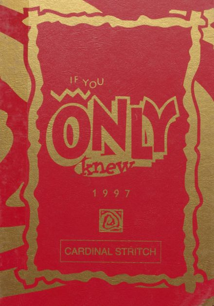 1997 Cardinal Stritch High School Yearbook Cover