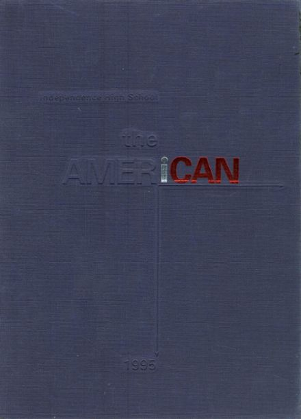 1995 Independence High School Yearbook Cover